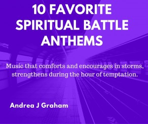 favorite spiritual battle anthems